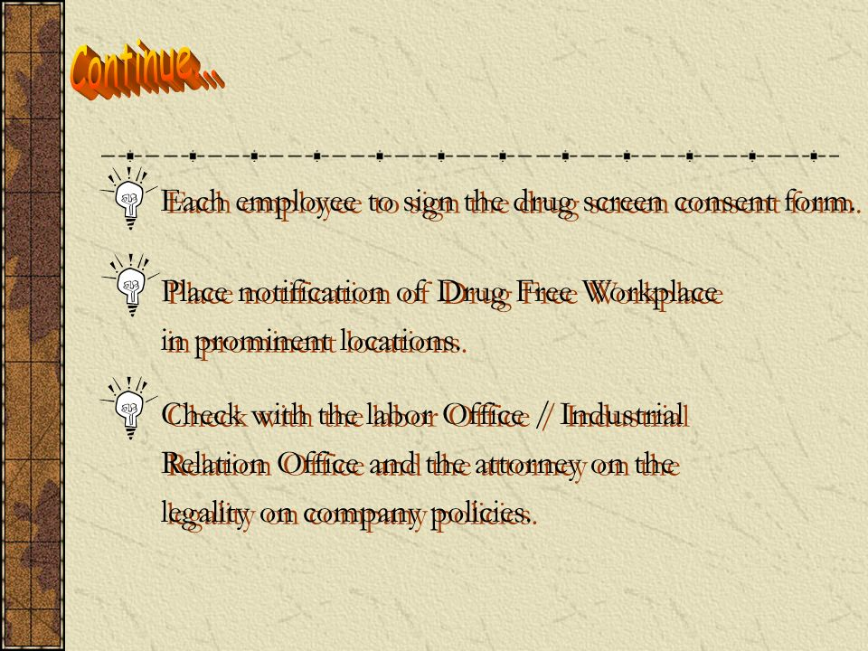 Continue... Each employee to sign the drug screen consent form.