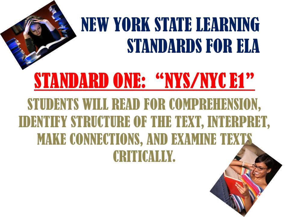 NEW YORK STATE LEARNING STANDARDS FOR ELA