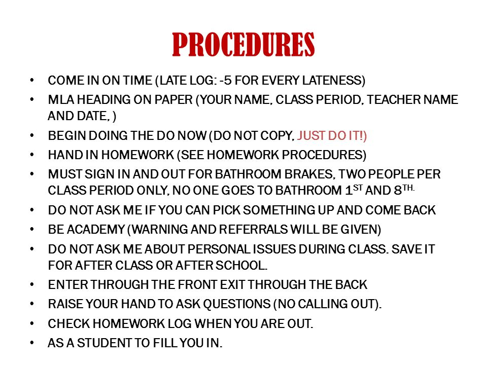 PROCEDURES COME IN ON TIME (LATE LOG: -5 FOR EVERY LATENESS)