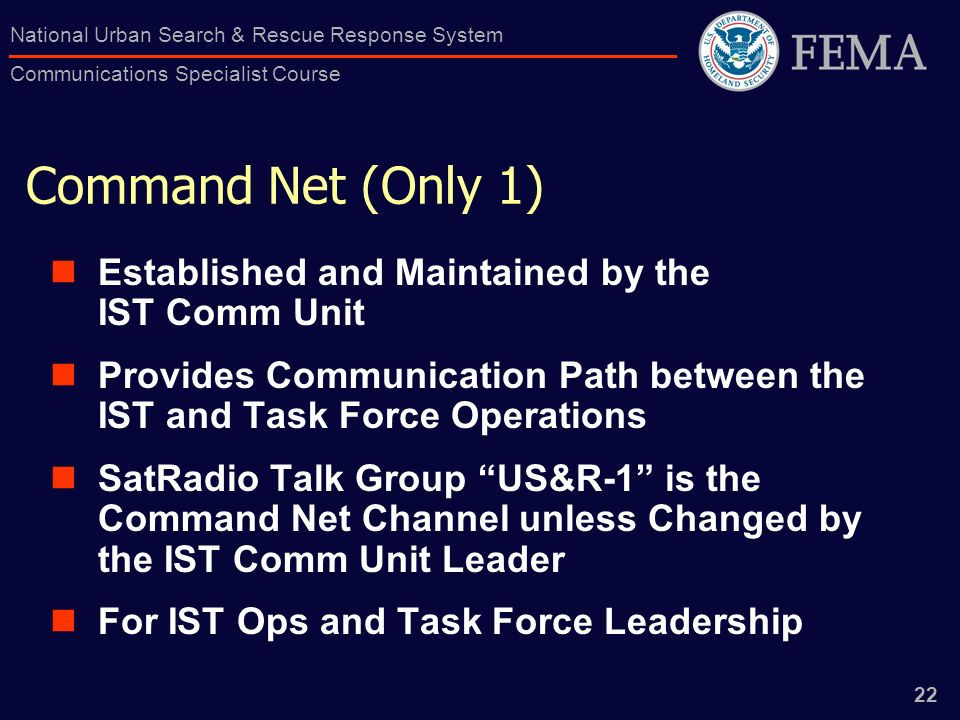 Command Net (Only 1) Established and Maintained by the IST Comm Unit