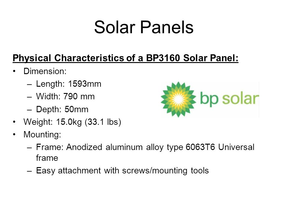 Solar Panels Physical Characteristics of a BP3160 Solar Panel: