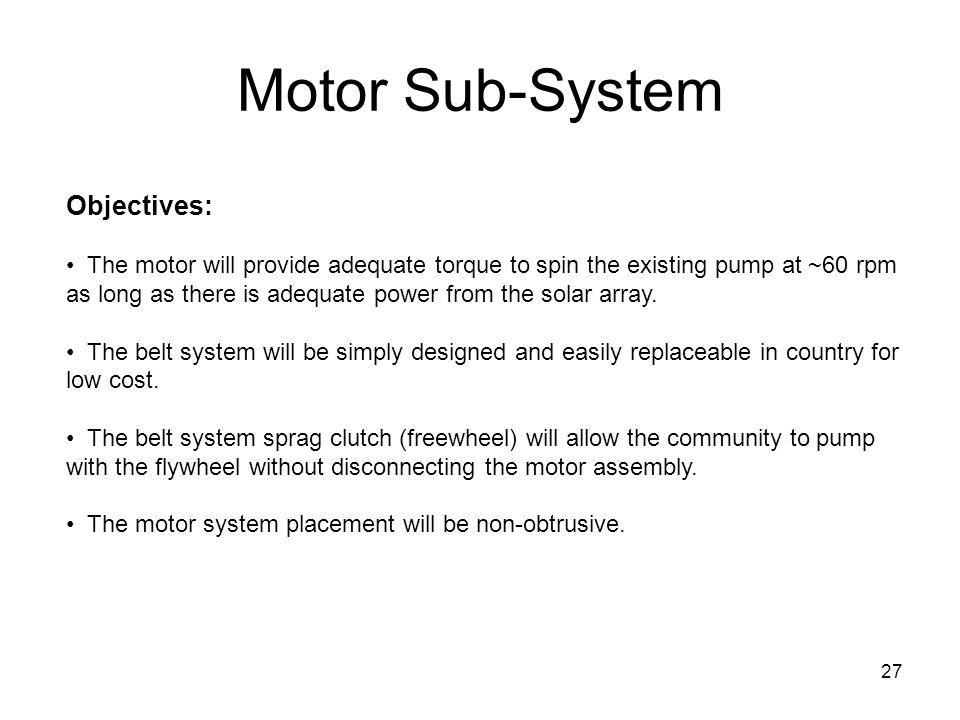 Motor Sub-System Objectives: