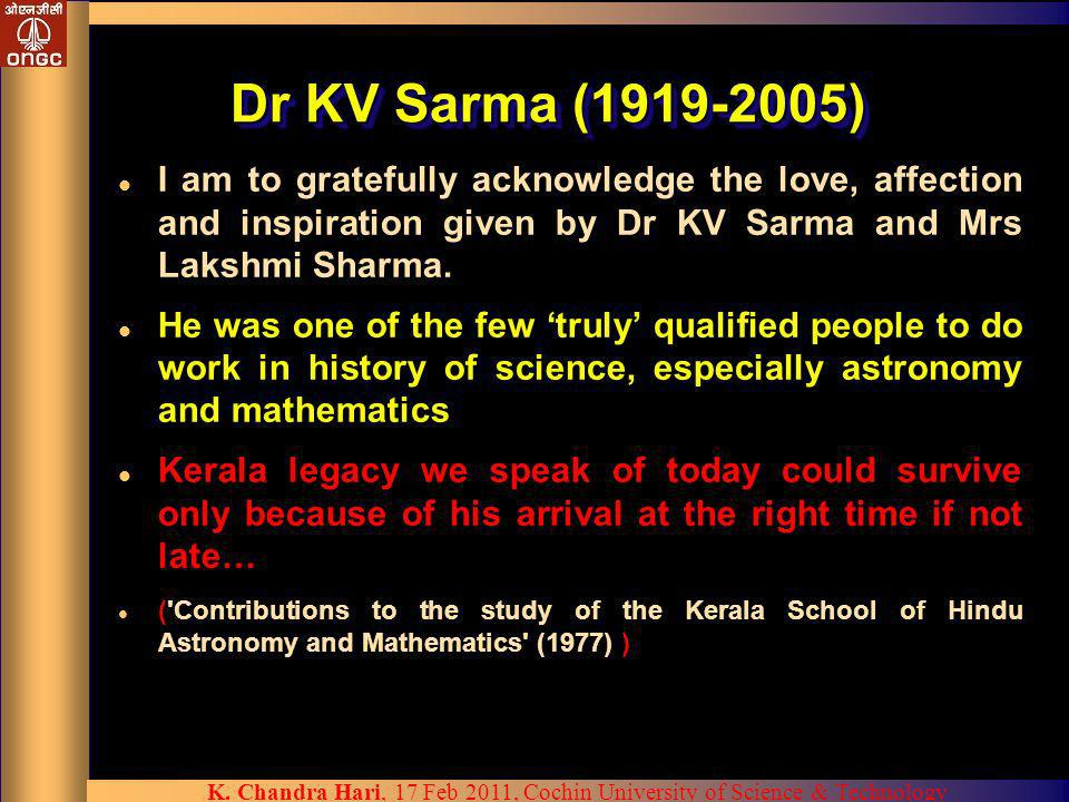 Dr KV Sarma (1919-2005) I am to gratefully acknowledge the love, affection and inspiration given by Dr KV Sarma and Mrs Lakshmi Sharma.