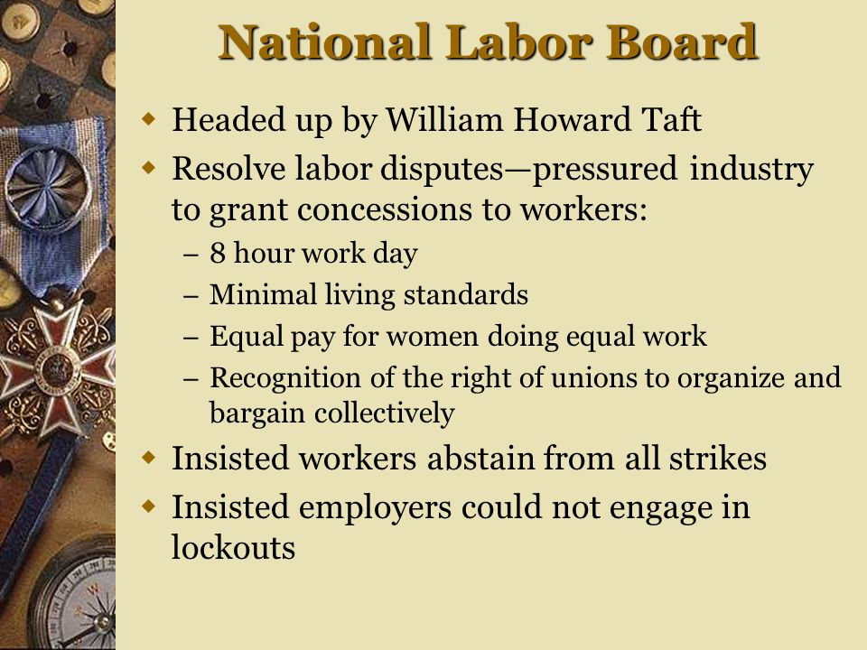 National Labor Board Headed up by William Howard Taft