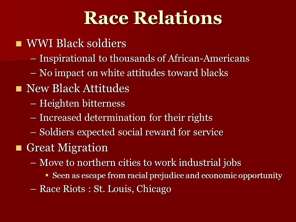 Race Relations WWI Black soldiers New Black Attitudes Great Migration