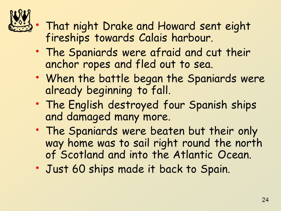 That night Drake and Howard sent eight fireships towards Calais harbour.