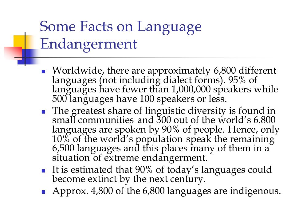 Some Facts on Language Endangerment