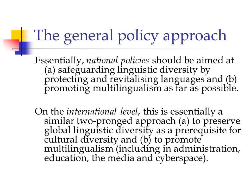 The general policy approach