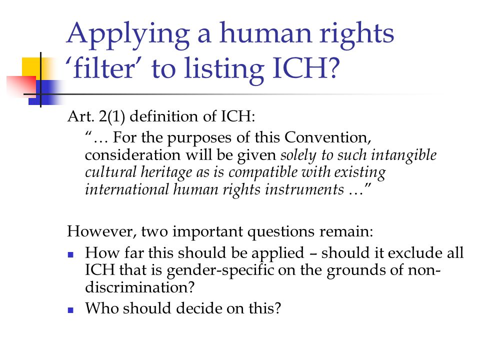 Applying a human rights 'filter' to listing ICH