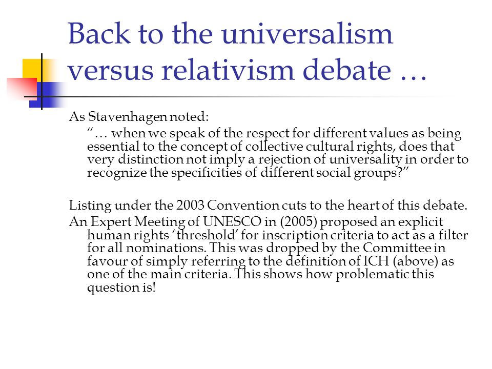 Back to the universalism versus relativism debate …