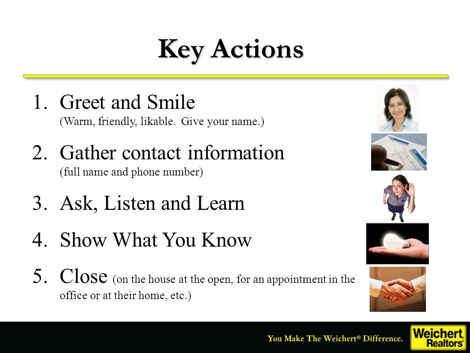 Key Actions Greet and Smile (Warm, friendly, likable. Give your name.)