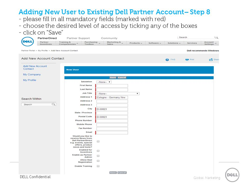 Adding New User to Existing Dell Partner Account– Step 8 - please fill in all mandatory fields (marked with red) - choose the desired level of access by ticking any of the boxes - click on Save