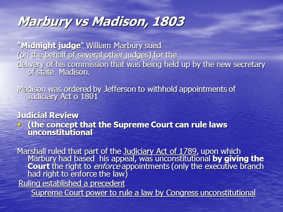Marbury vs Madison, 1803 Midnight judge William Marbury sued