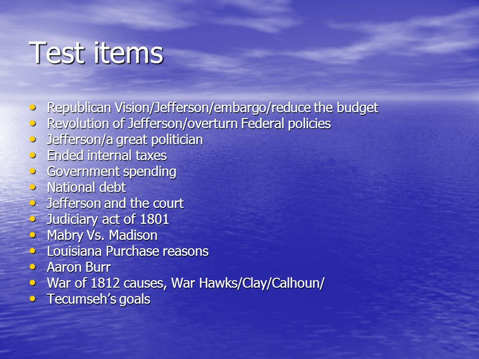 Test items Republican Vision/Jefferson/embargo/reduce the budget
