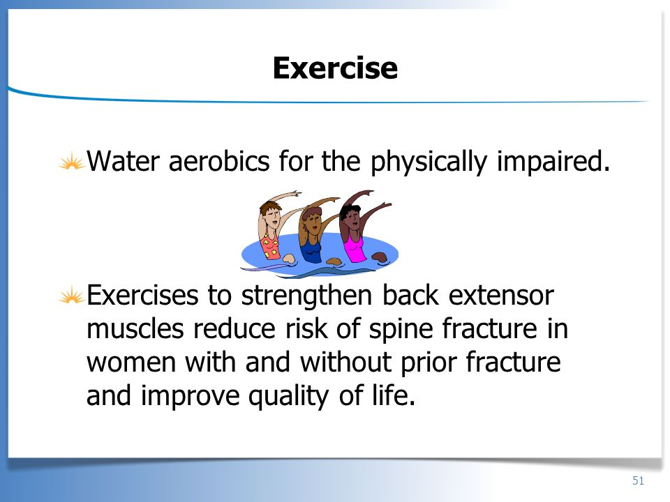 Exercise Water aerobics for the physically impaired.