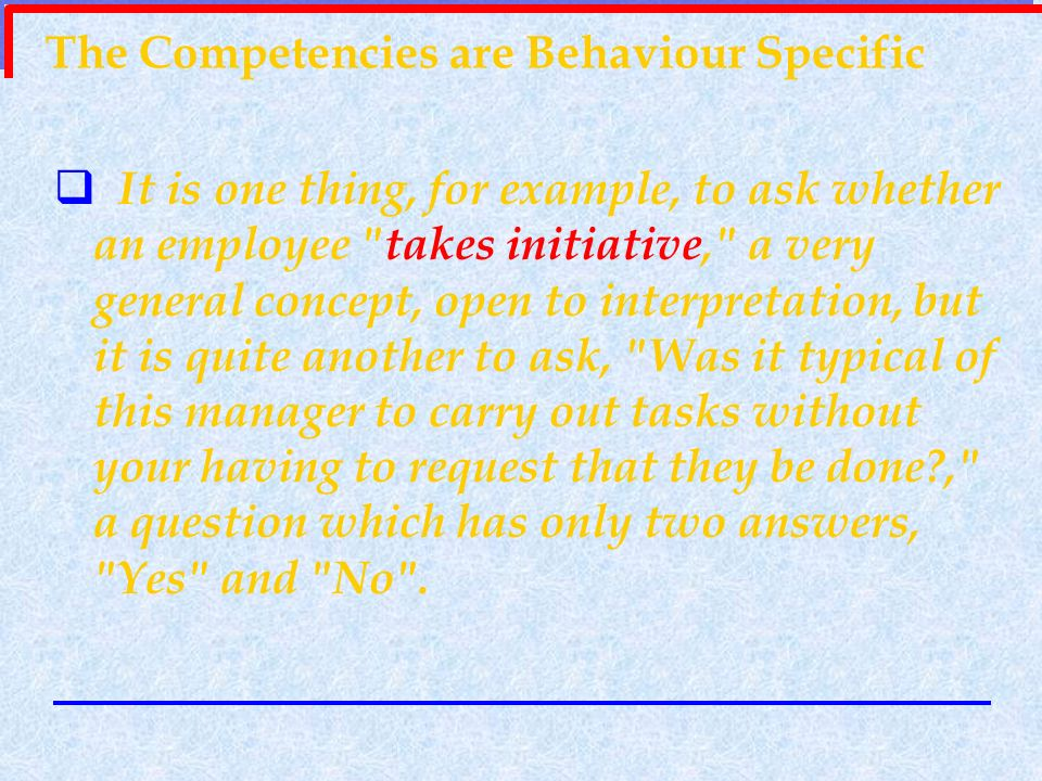The Competencies are Behaviour Specific