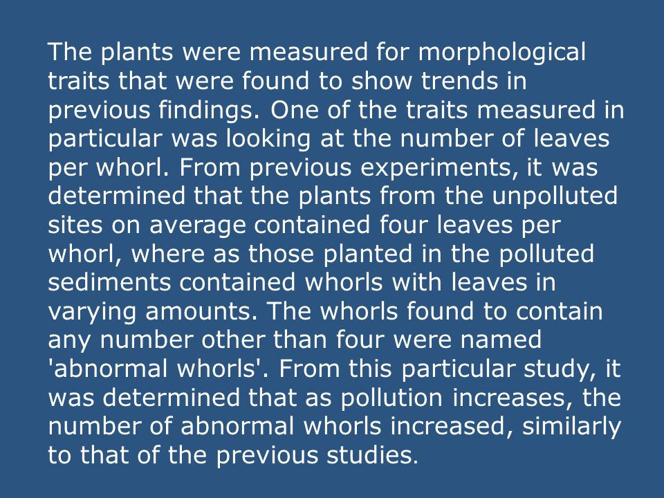 The plants were measured for morphological traits that were found to show trends in previous findings.