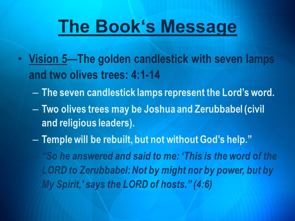 The Book's Message Vision 5—The golden candlestick with seven lamps and two olives trees: 4:1-14.