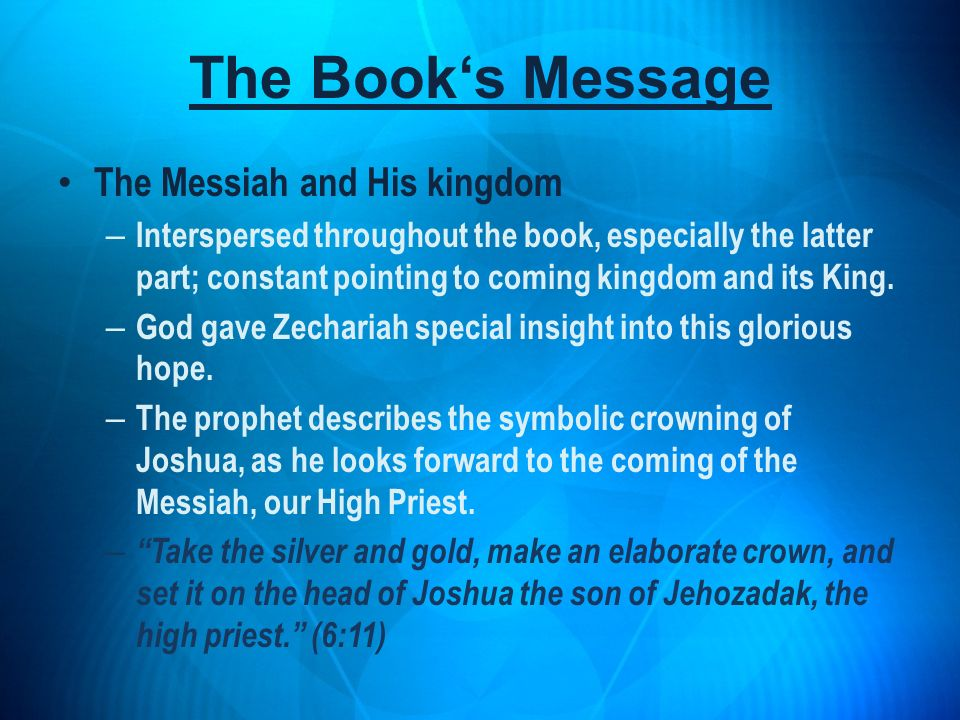 The Book's Message The Messiah and His kingdom