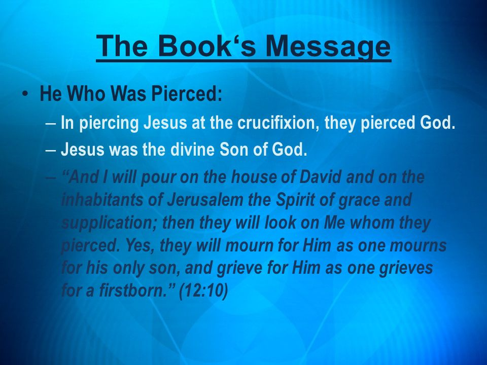 The Book's Message He Who Was Pierced: