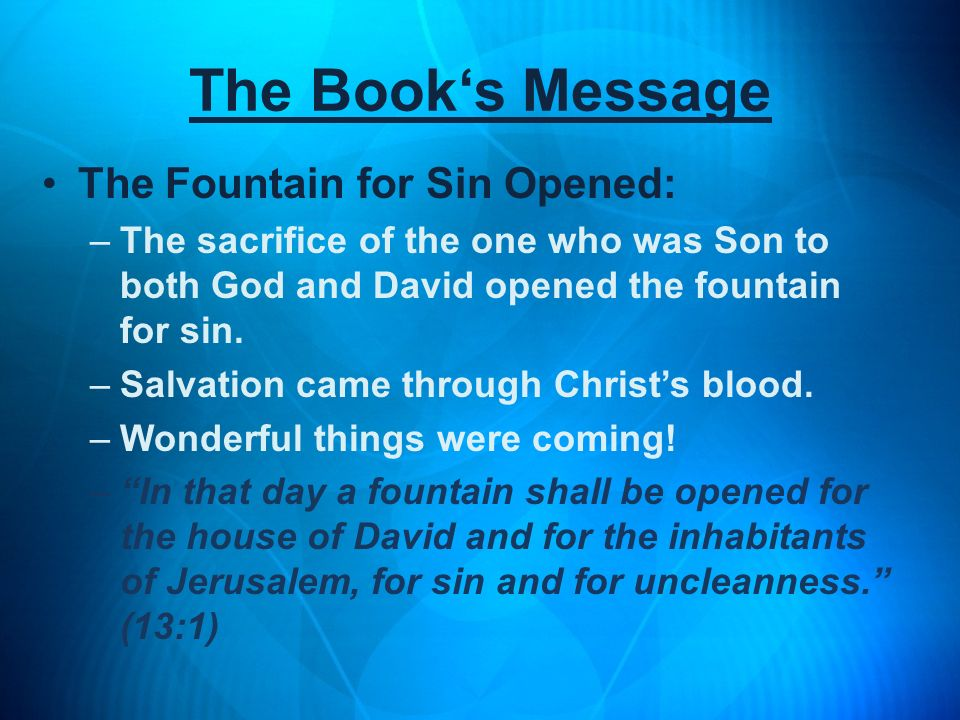 The Book's Message The Fountain for Sin Opened: