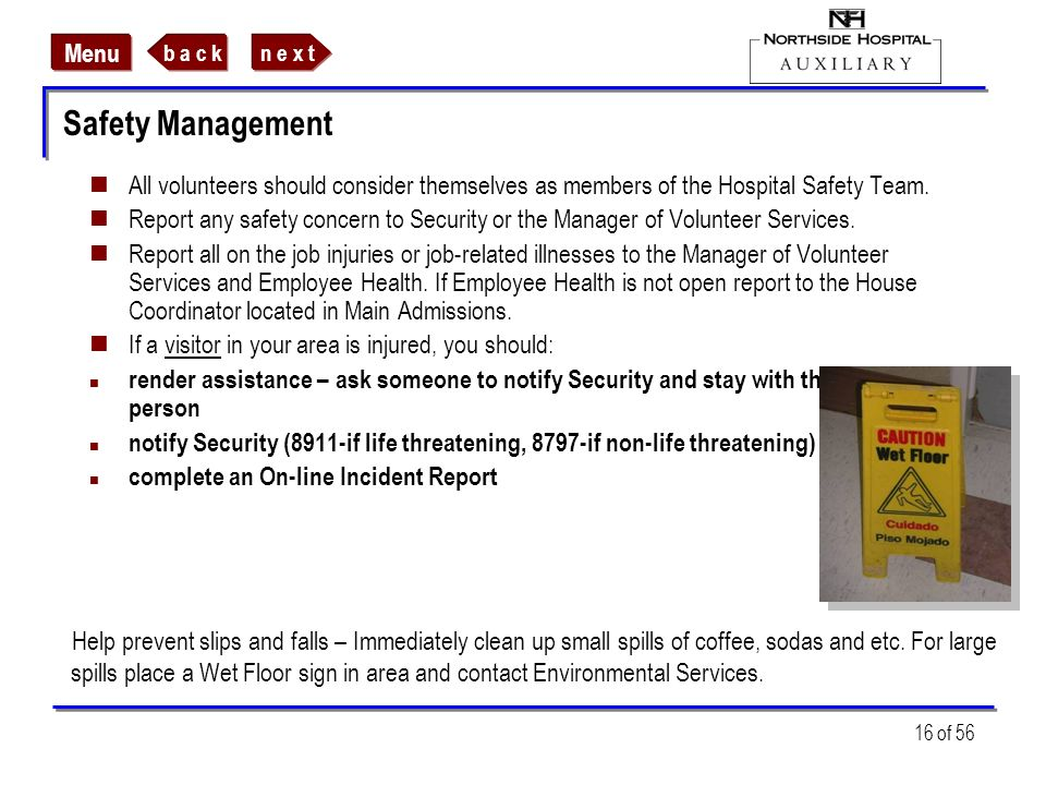 Safety Management All volunteers should consider themselves as members of the Hospital Safety Team.