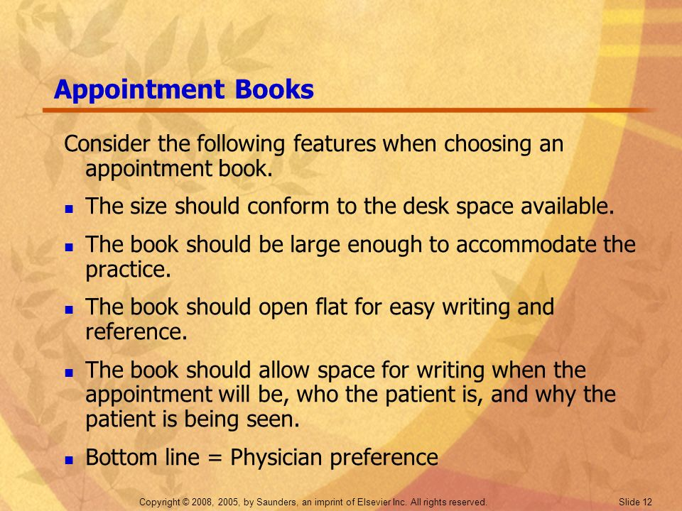 Appointment Books Consider the following features when choosing an appointment book. The size should conform to the desk space available.