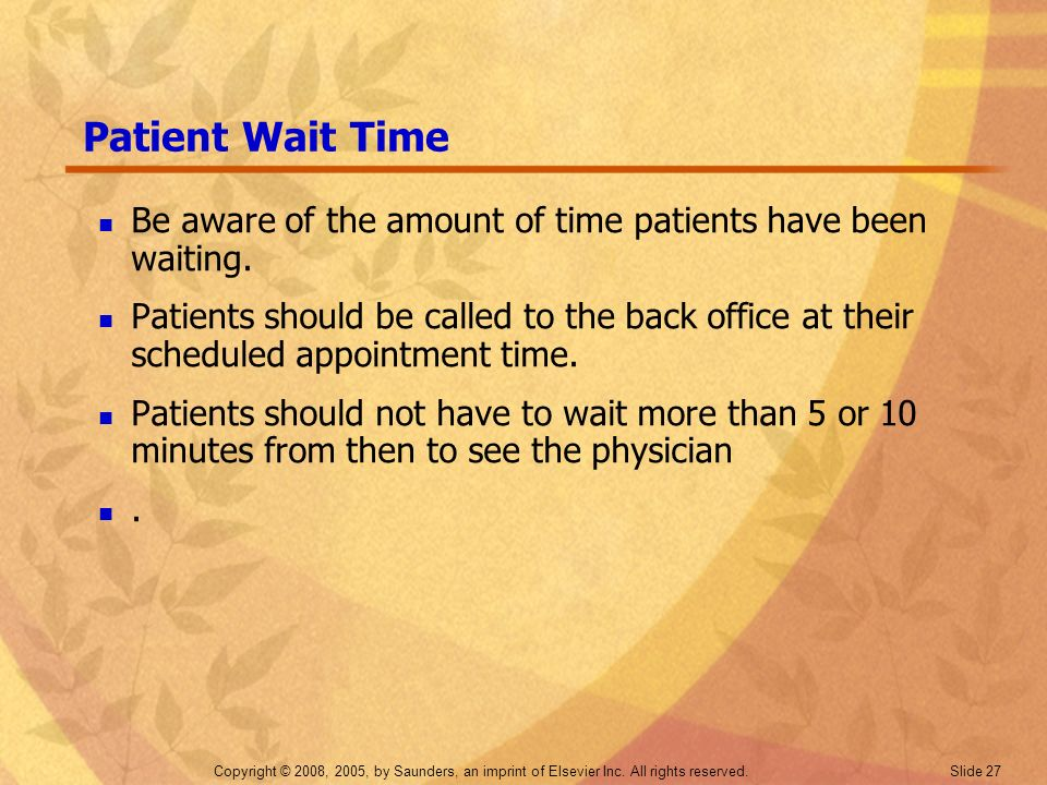 Patient Wait Time Be aware of the amount of time patients have been waiting.