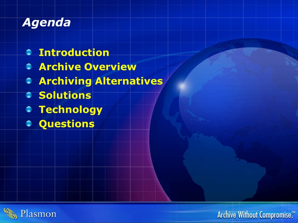 Agenda Introduction Archive Overview Archiving Alternatives Solutions