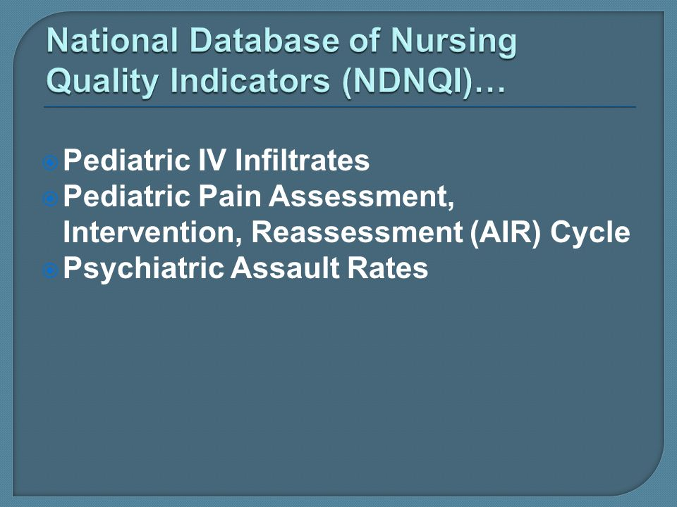 National Database of Nursing Quality Indicators (NDNQI)…