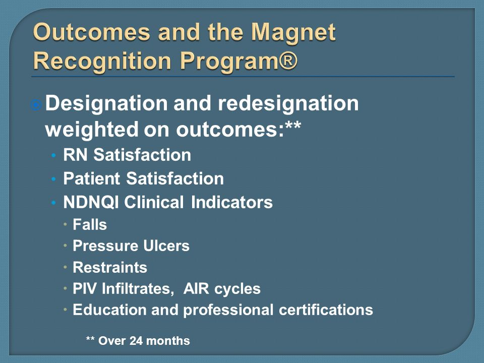 Outcomes and the Magnet Recognition Program®