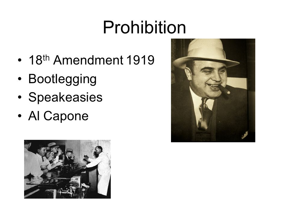 Prohibition 18th Amendment 1919 Bootlegging Speakeasies Al Capone