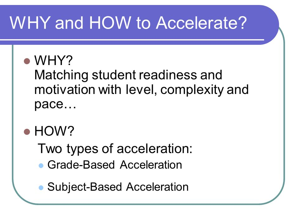 WHY and HOW to Accelerate