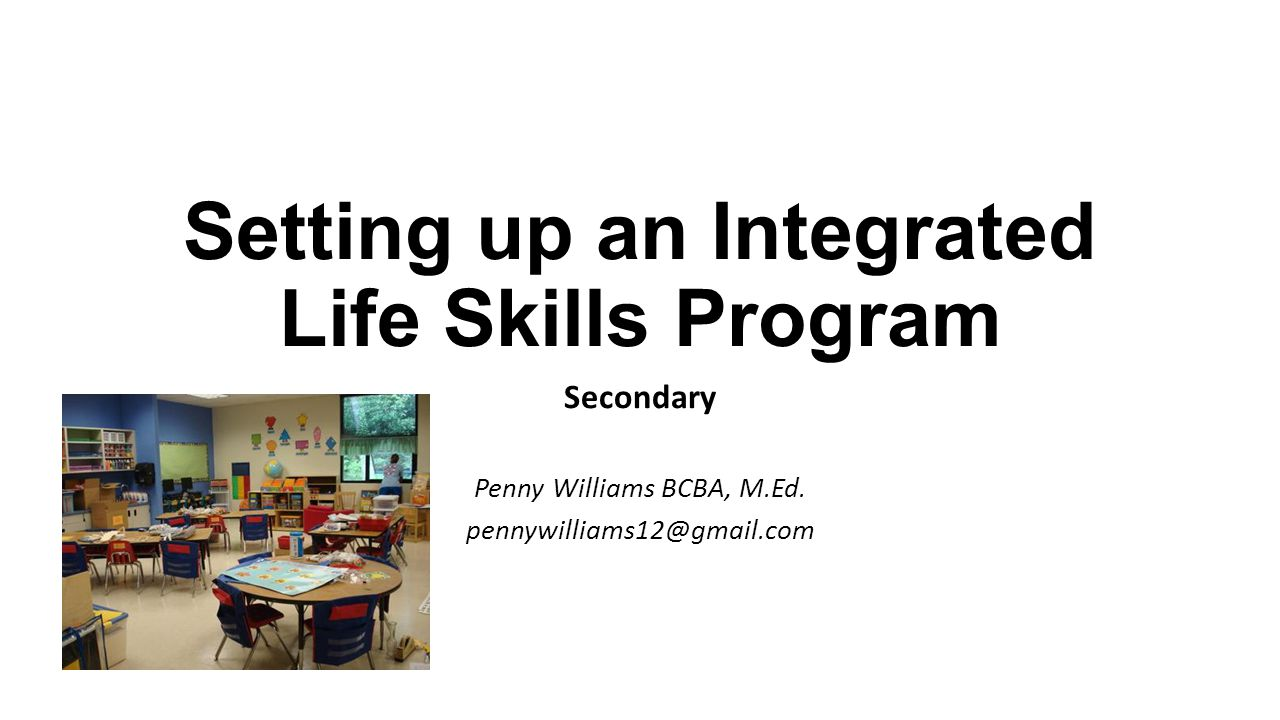 Setting up an Integrated Life Skills Program - ppt download