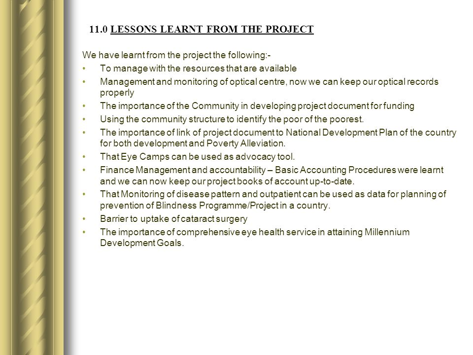 11.0 LESSONS LEARNT FROM THE PROJECT