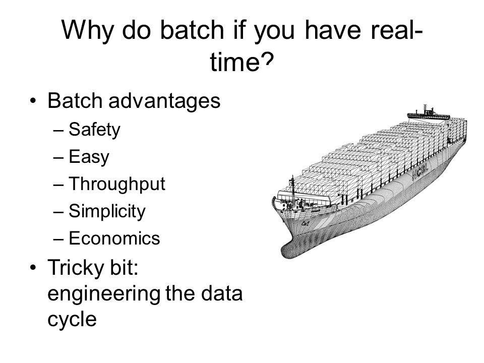 Why do batch if you have real-time
