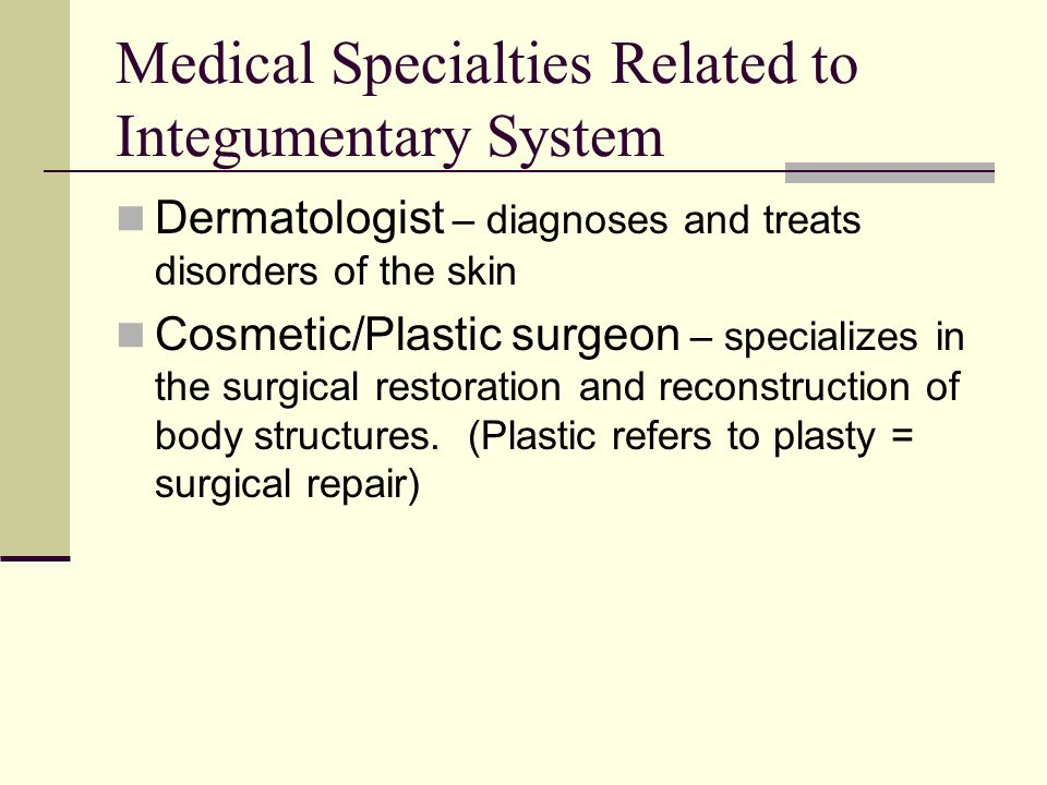 Medical Specialties Related to Integumentary System
