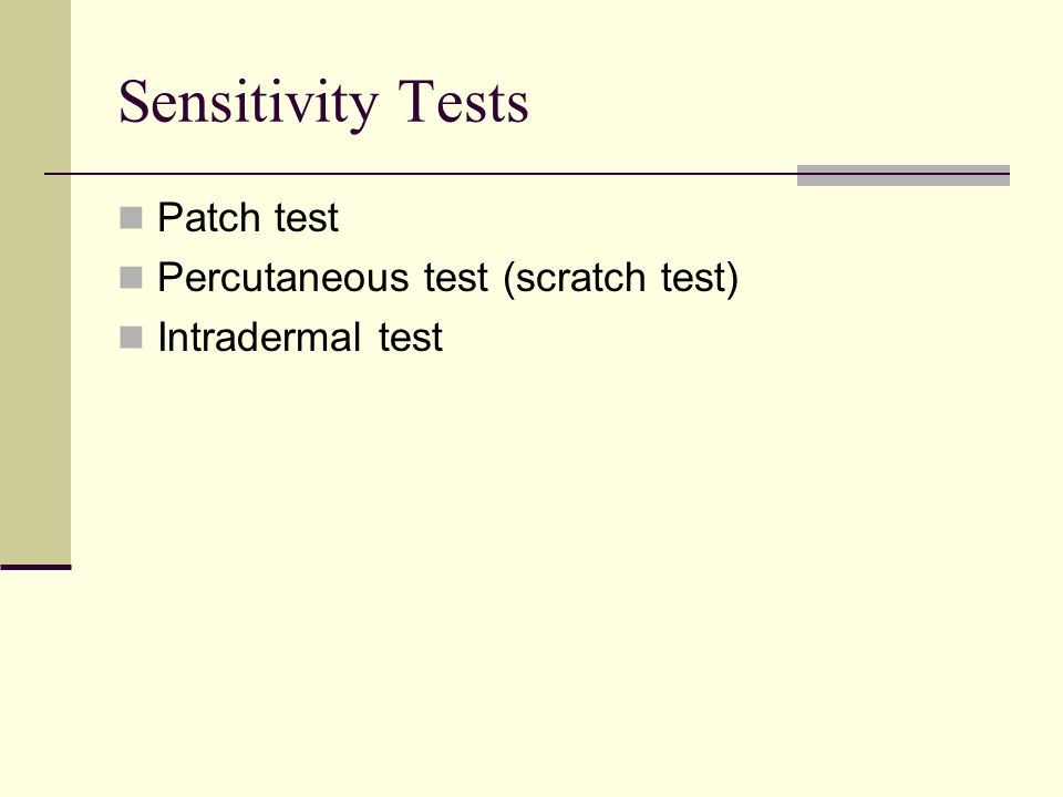 Sensitivity Tests Patch test Percutaneous test (scratch test)