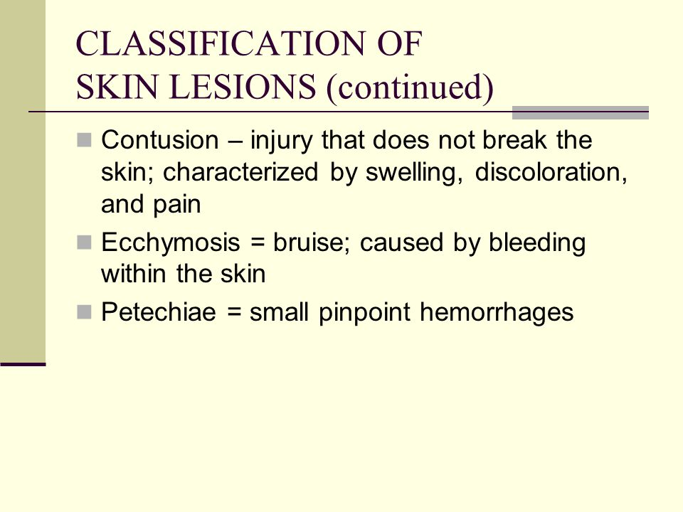 CLASSIFICATION OF SKIN LESIONS (continued)