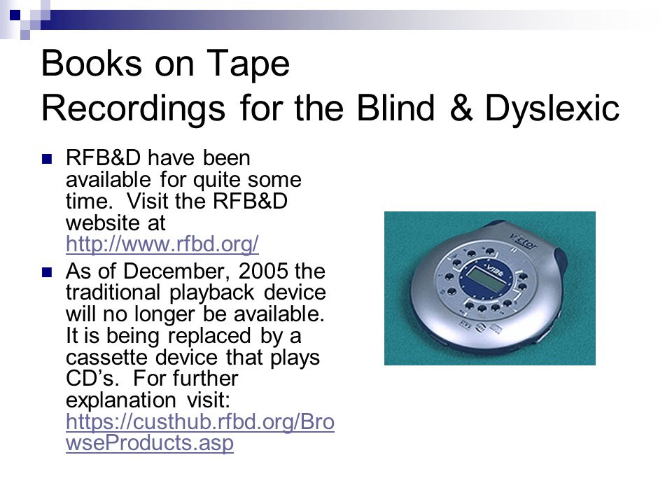 Books on Tape Recordings for the Blind & Dyslexic