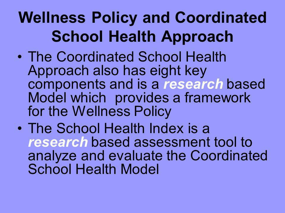 Wellness Policy and Coordinated School Health Approach