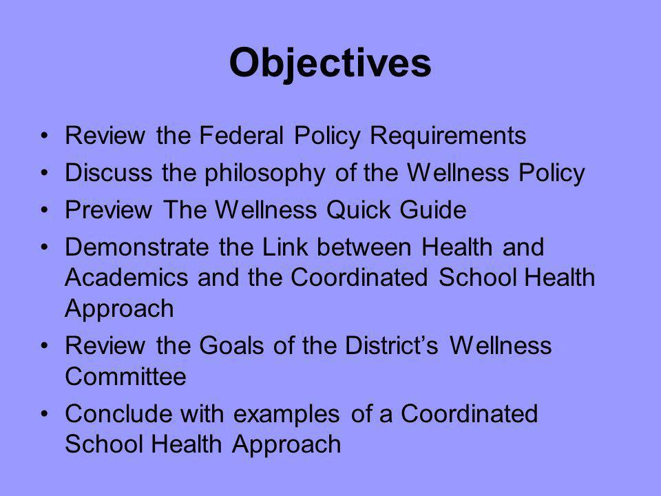 Objectives Review the Federal Policy Requirements