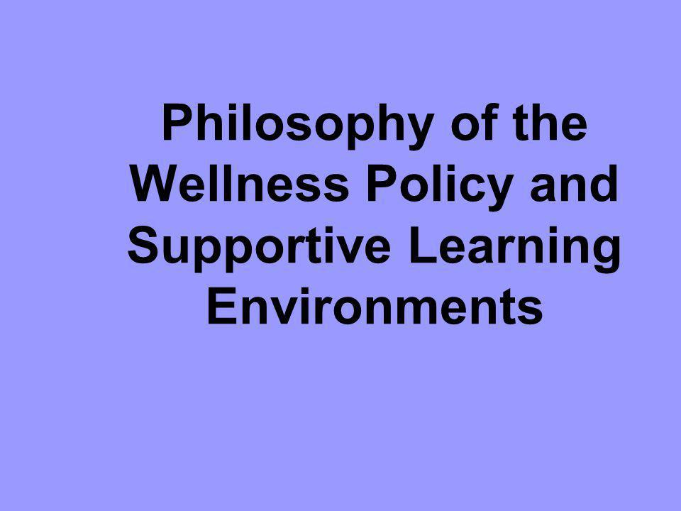 Philosophy of the Wellness Policy and Supportive Learning Environments