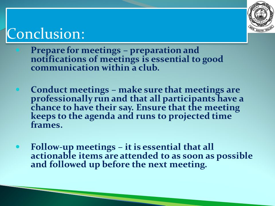 Conclusion: Prepare for meetings – preparation and notifications of meetings is essential to good communication within a club.
