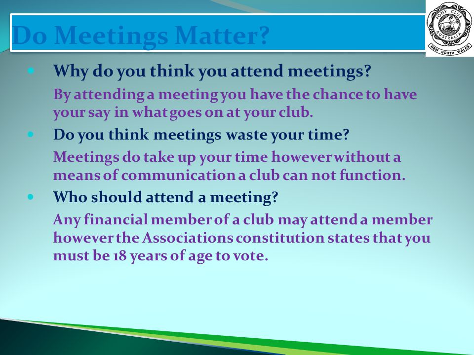 Do Meetings Matter Why do you think you attend meetings