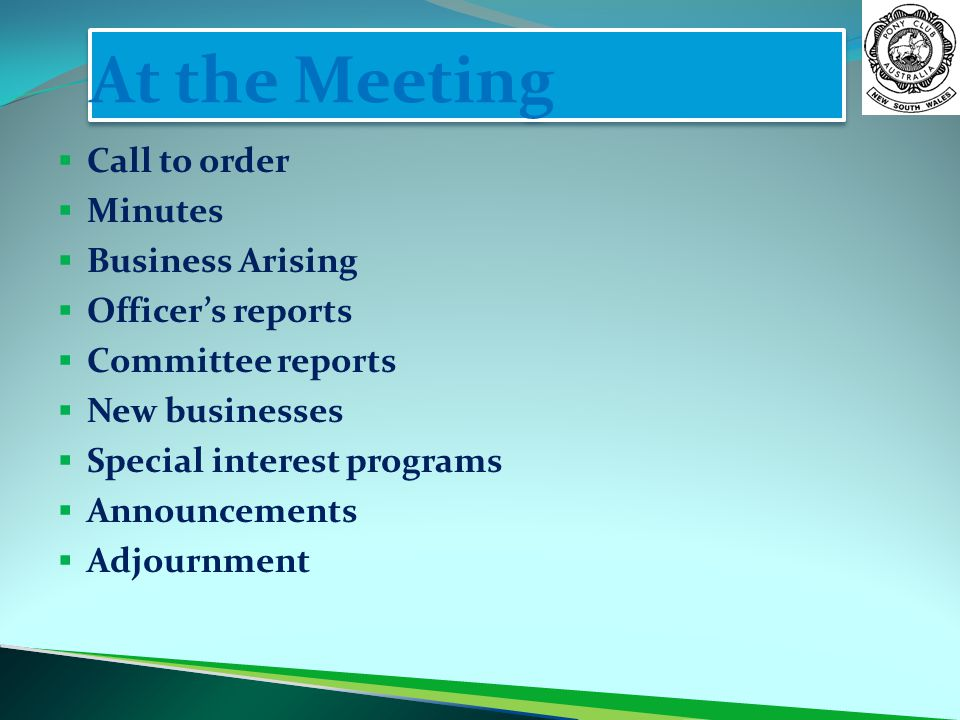 At the Meeting Call to order Minutes Business Arising