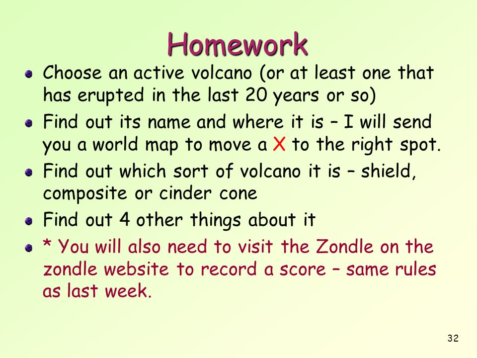 Homework Choose an active volcano (or at least one that has erupted in the last 20 years or so)