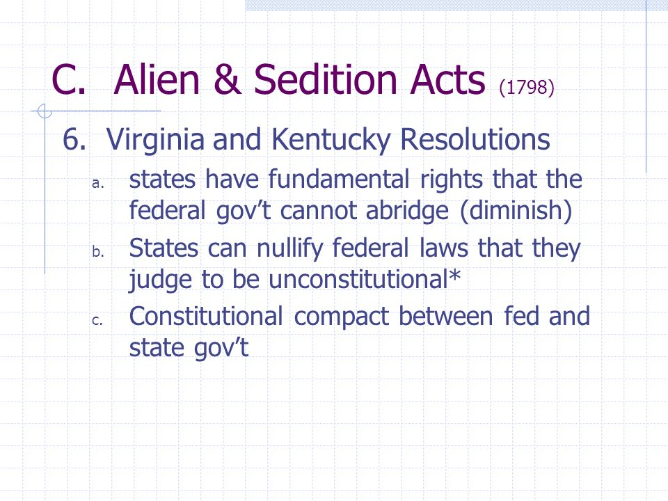 C. Alien & Sedition Acts (1798)