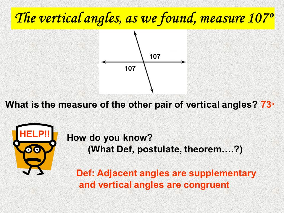 The vertical angles, as we found, measure 107º
