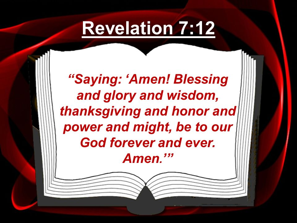 Revelation 7:12 Saying: 'Amen.